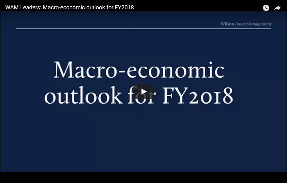 WAM Leaders: Macro-economic outlook for FY2018 — Wilson